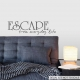 Escape From Everyday Life Wall Art Vinyl Decal Sticker Quote
