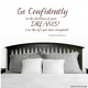 Go Confidently In The Direction... Wall Art Vinyl Decal Sticker Quote