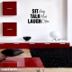 sit long wall decal quote