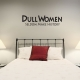 Dull Women wall decal quote