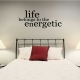 Life Belongs To The Energetic Wall Art Vinyl Decal Sticker Quote