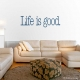 Life Is Good Wall Art Vinyl Decal Sticker Quote