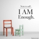 Note To Self: I AM Enough Wall Art vinyl decal removeable sticker