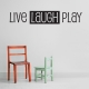 Live Laugh Play wall decal quote