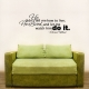 He didn't tell wall decal quote