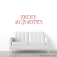 Forever My Mother Wall Art Vinyl Decal Sticker Quote