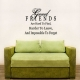 Good Friends Are Hard To Find,... Wall Art Vinyl Decal Sticker Quote