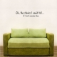 Oh, The Stories I Could Tell... Wall Art Vinyl Decal Sticker Quote