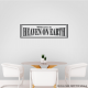 Welcome To Heaven On Earth Wall Art Vinyl Decal Sticker Quote