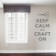 Keep calm and craft on wall decal