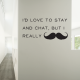 I really mustache wall decal