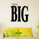 Think Big wall decal quote