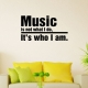 Music is not what I do . . . wall decal quote