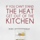 If You Can't Stand the Heat - Kitchen Wall Quote Decal
