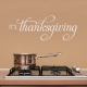 It's Thanksgiving II Wall Quote Decal