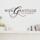With Gratitude...Wall Quote Decal