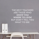 The Best Teachers Wall Quote Decal