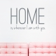 Home Is Wherever I am With You Wall Quote Decal