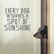 Every Dog Deserves Wall Decal