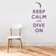 Keep Calm and Dive On Wall Quote Decal