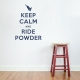 Keep Calm And Ride Powder Wall Decal