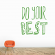 Do Your Best Wall Decal
