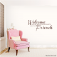 Welcome Friends Guests Wall Quote Decal