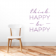 Think Happy - Be Happy Wall Decal Quote