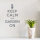 Keep Calm and Garden On Red Wall Decal