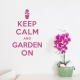 Keep Calm and Garden On Dark Blue Wall Decal