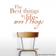 The Best Things In Life Aren't Things Wall Quote Decal