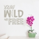 Young Wild and Free Warm Grey Wall Quote Decal