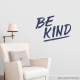 Be Kind Wall Quote Decal \ Wallums Wall Decals