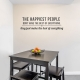 The Happiest People Wall Quote Decal \ Wallums Wall Decals