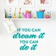 If You Can Dream It Wall Quote Decal